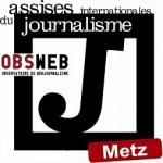 Programme détaillé des Assises internationales du journalisme 2013, à Metz