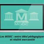 Les MOOC : entre idéal pédagogique et réalité mercantile