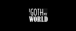 i goth my world pic